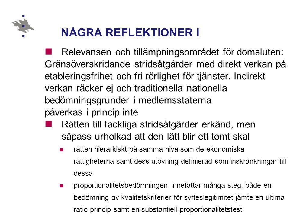 NÅGRA REFLEKTIONER I Relevansen och tillämpningsområdet för domsluten: