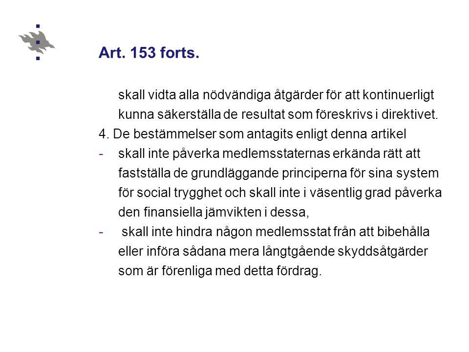 30.10.2012 Art. 153 forts. skall vidta alla nödvändiga åtgärder för att kontinuerligt kunna säkerställa de resultat som föreskrivs i direktivet.
