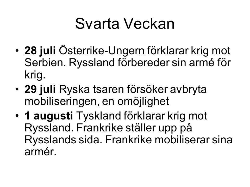 Svarta Veckan 28 juli Österrike-Ungern förklarar krig mot Serbien. Ryssland förbereder sin armé för krig.