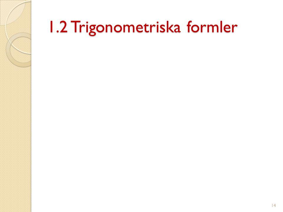1.2 Trigonometriska formler