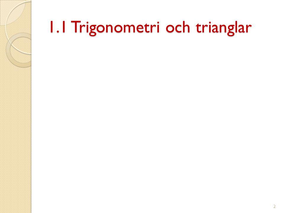 1.1 Trigonometri och trianglar