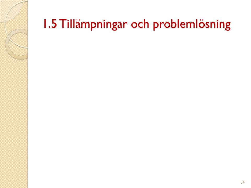 1.5 Tillämpningar och problemlösning