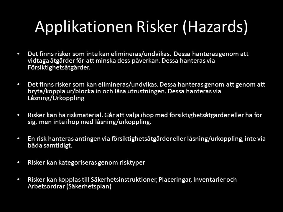 Applikationen Risker (Hazards)