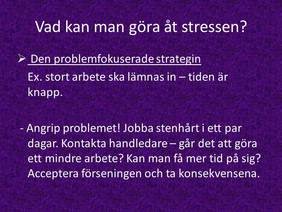Vad kan man göra åt stressen
