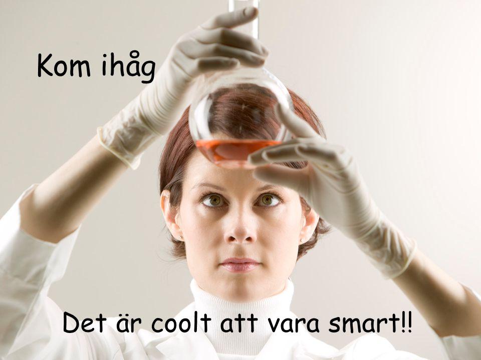 Kom ihåg Det är coolt att vara smart!!