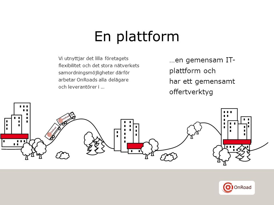 En plattform …en gemensam IT-plattform och