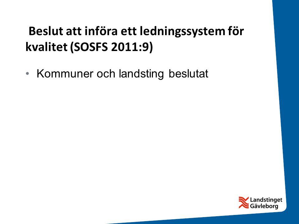 Beslut att införa ett ledningssystem för kvalitet (SOSFS 2011:9)