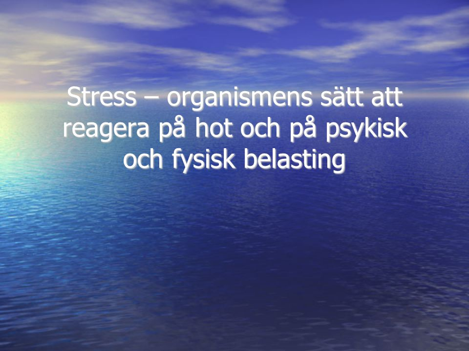 Stress – bra eller dåligt? - ppt video online ladda ner