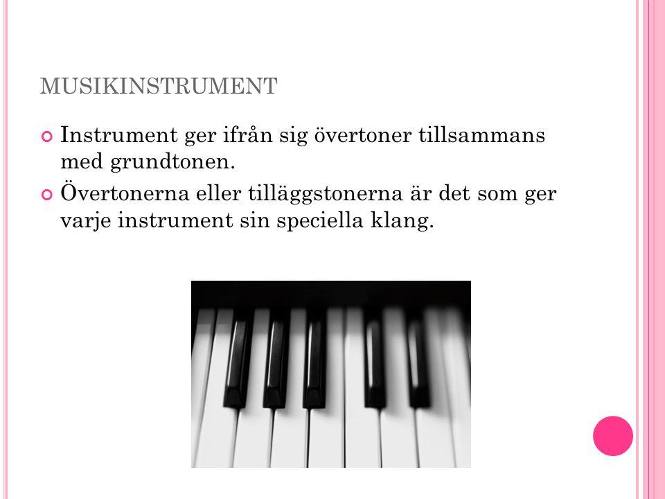 musikinstrument Instrument ger ifrån sig övertoner tillsammans med grundtonen.