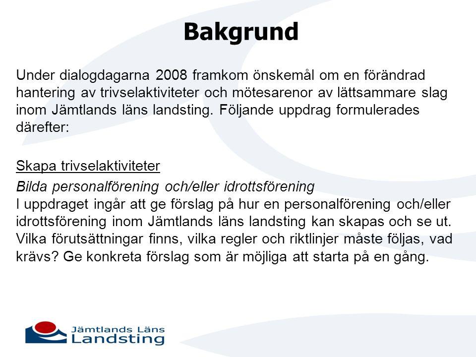 Bakgrund Under dialogdagarna 2008 framkom önskemål om en förändrad