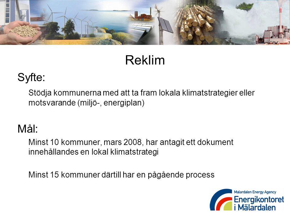 Reklim Syfte: Stödja kommunerna med att ta fram lokala klimatstrategier eller motsvarande (miljö-, energiplan)
