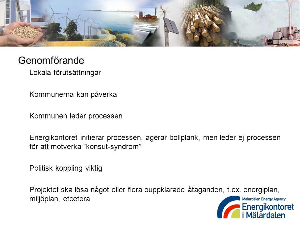 Genomförande Lokala förutsättningar Kommunerna kan påverka