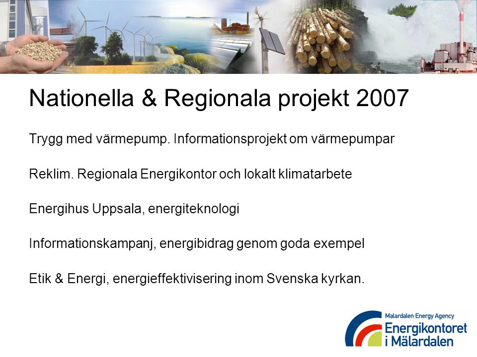 Nationella & Regionala projekt 2007