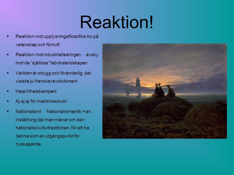 Reaktion! Reaktion mot upplysningsfilosofins tro på vetenskap och förnuft.