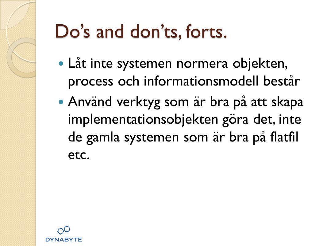 Do's and don'ts, forts. Låt inte systemen normera objekten, process och informationsmodell består.
