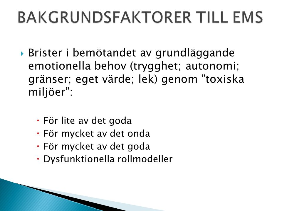BAKGRUNDSFAKTORER TILL EMS