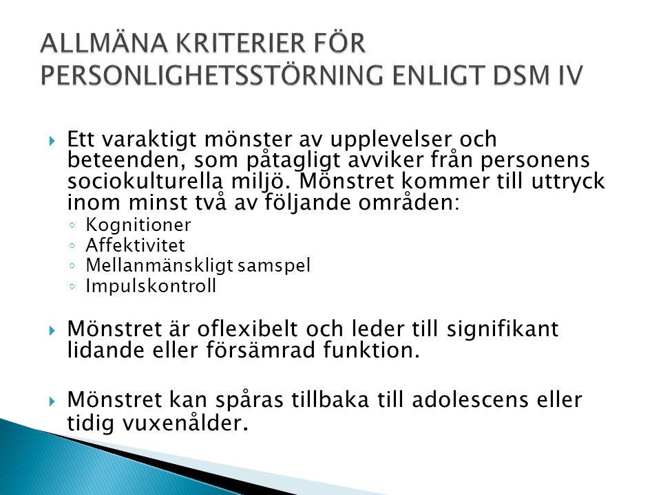 ALLMÄNA KRITERIER FÖR PERSONLIGHETSSTÖRNING ENLIGT DSM IV