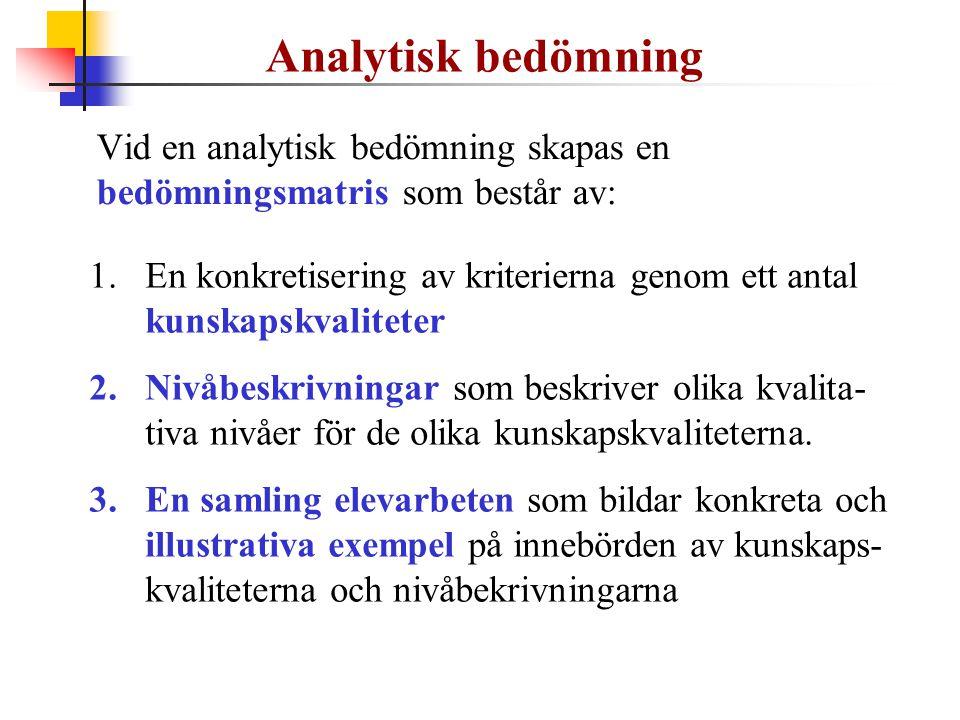 Analytisk bedömning Vid en analytisk bedömning skapas en bedömningsmatris som består av: