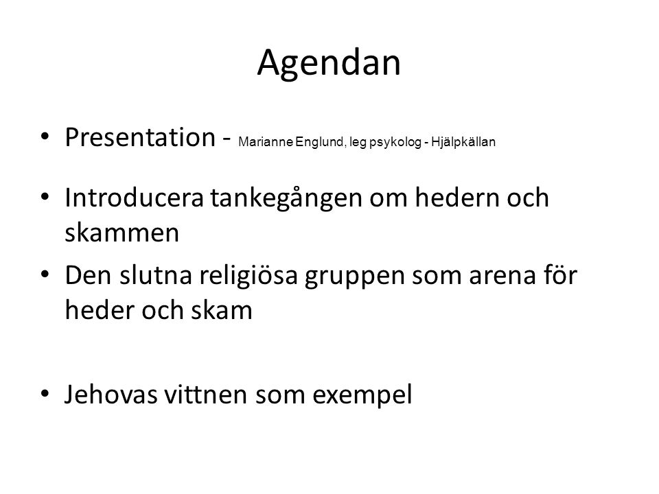 Agendan Presentation - Marianne Englund, leg psykolog - Hjälpkällan
