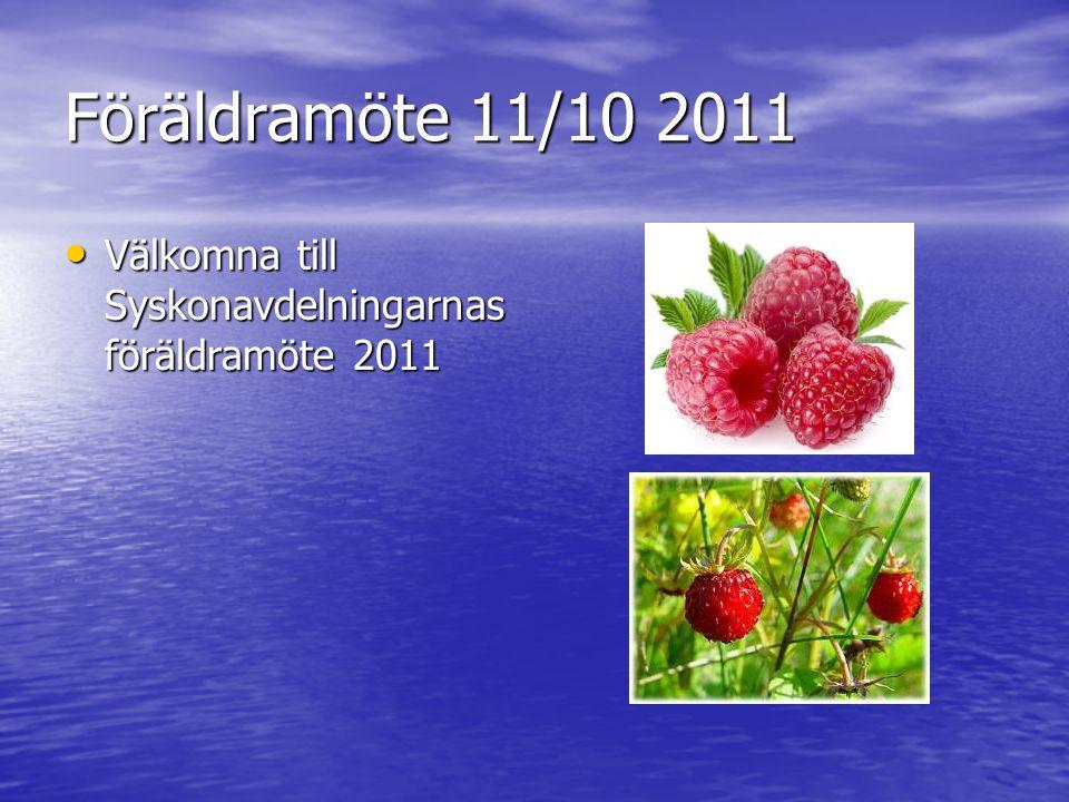 Föräldramöte 11/10 2011 Välkomna till Syskonavdelningarnas föräldramöte 2011