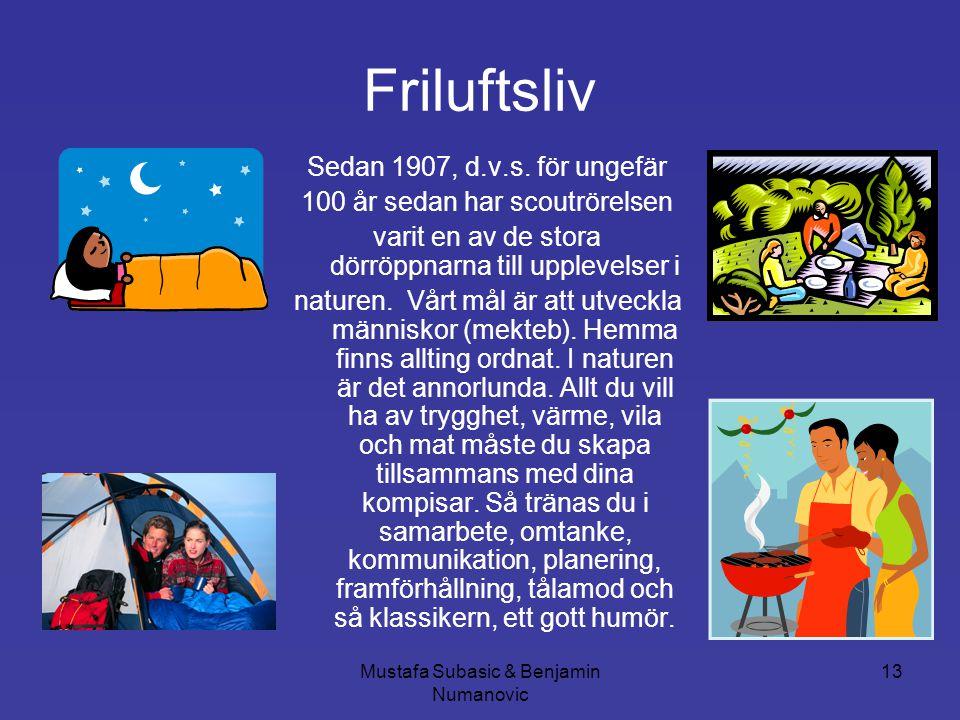 Friluftsliv Sedan 1907, d.v.s. för ungefär