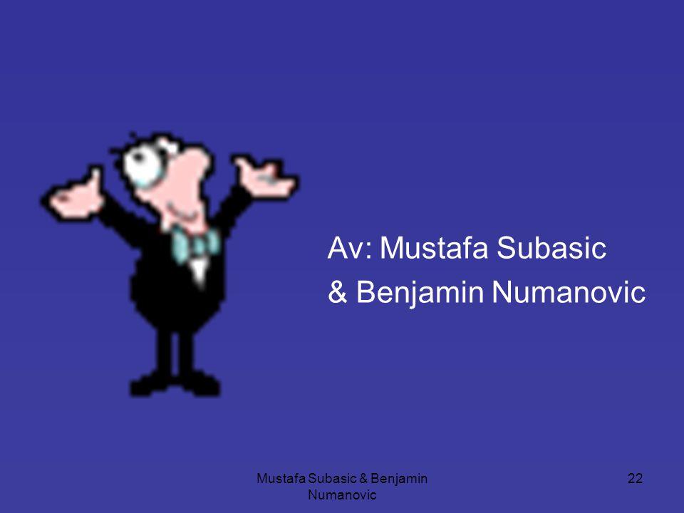 Mustafa Subasic & Benjamin Numanovic