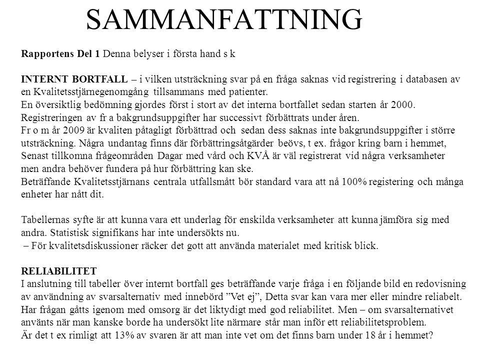 SAMMANFATTNING Rapportens Del 1 Denna belyser i första hand s k