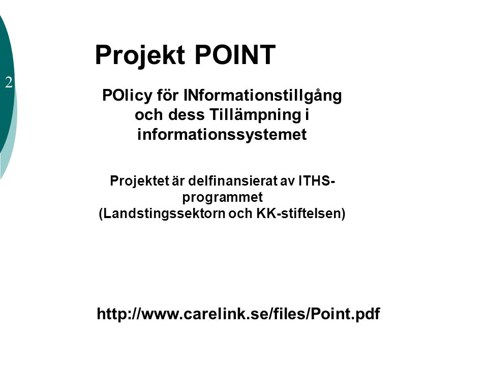 Projekt POINT POlicy för INformationstillgång och dess Tillämpning i 2