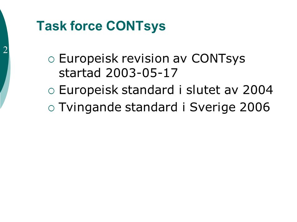 Task force CONTsys Europeisk revision av CONTsys startad 2003-05-17