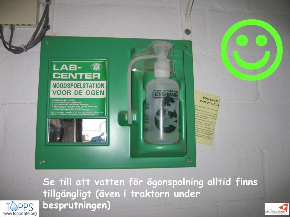 Förvaring POVLT, 2006. Författare: Inge Mestdagh. Förebyggande utrustning. Ögonrengöring, vätska för ögonspolning utanför förvaringsrummet.
