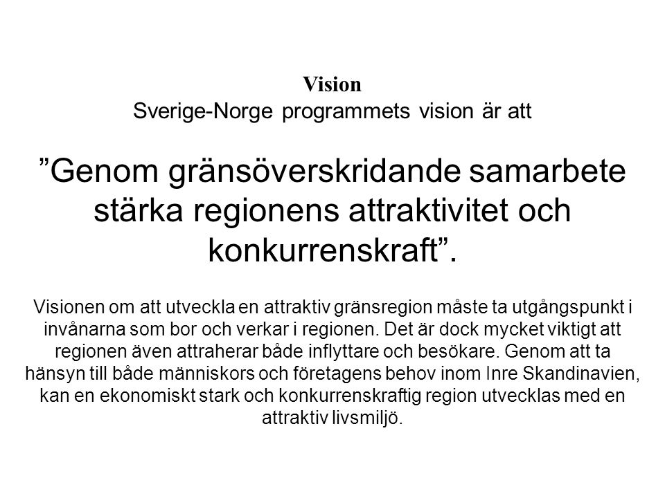 Sverige-Norge programmets vision är att