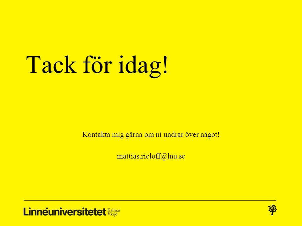 Kontakta mig gärna om ni undrar över något! mattias.rieloff@lnu.se