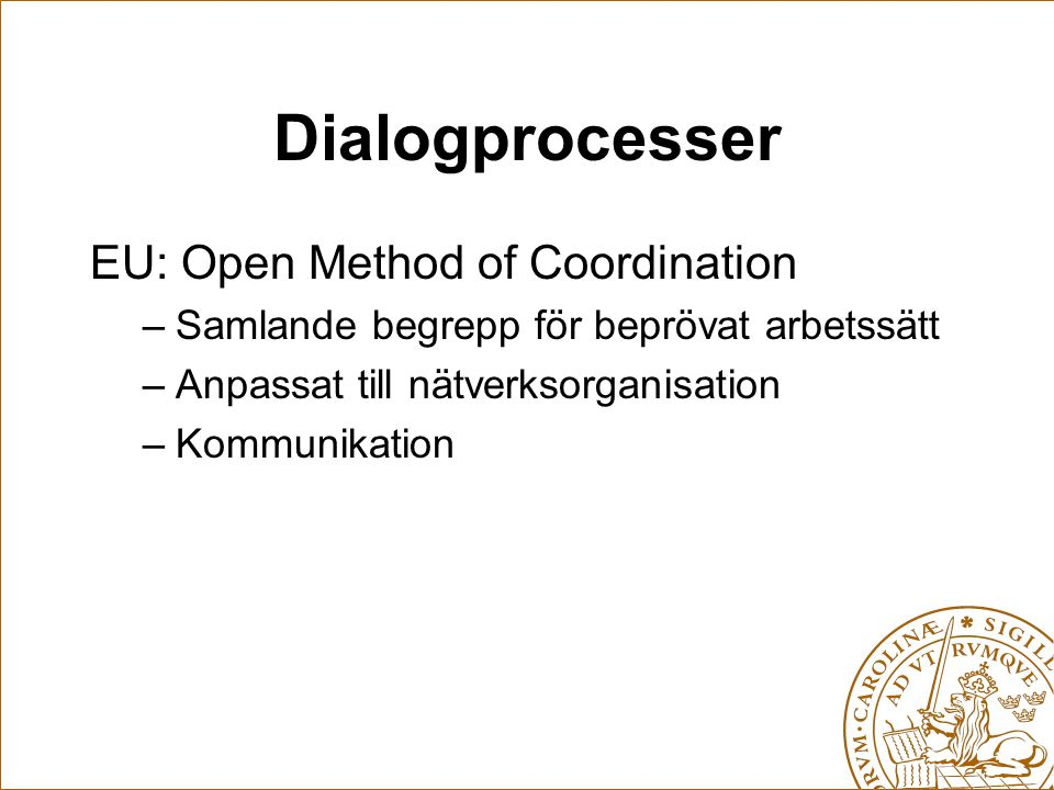 Dialogprocesser EU: Open Method of Coordination