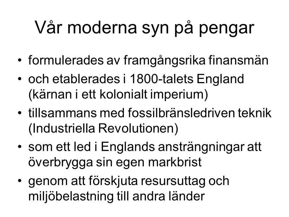 Vår moderna syn på pengar