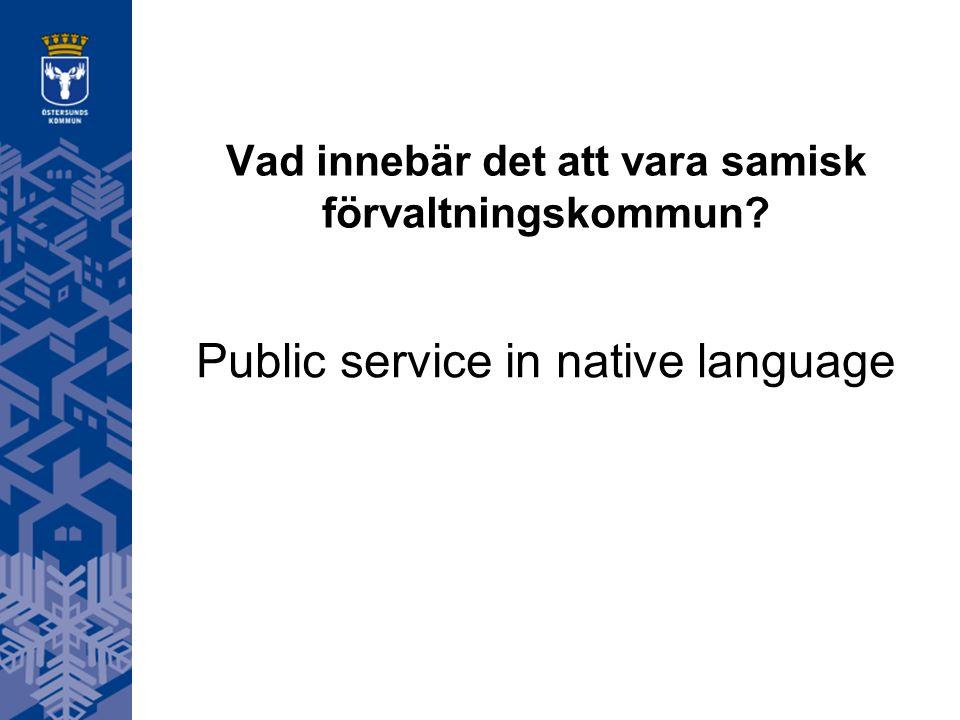 Vad innebär det att vara samisk förvaltningskommun