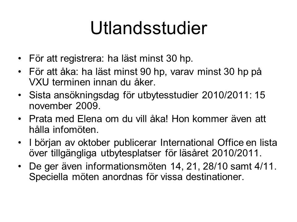 Utlandsstudier För att registrera: ha läst minst 30 hp.