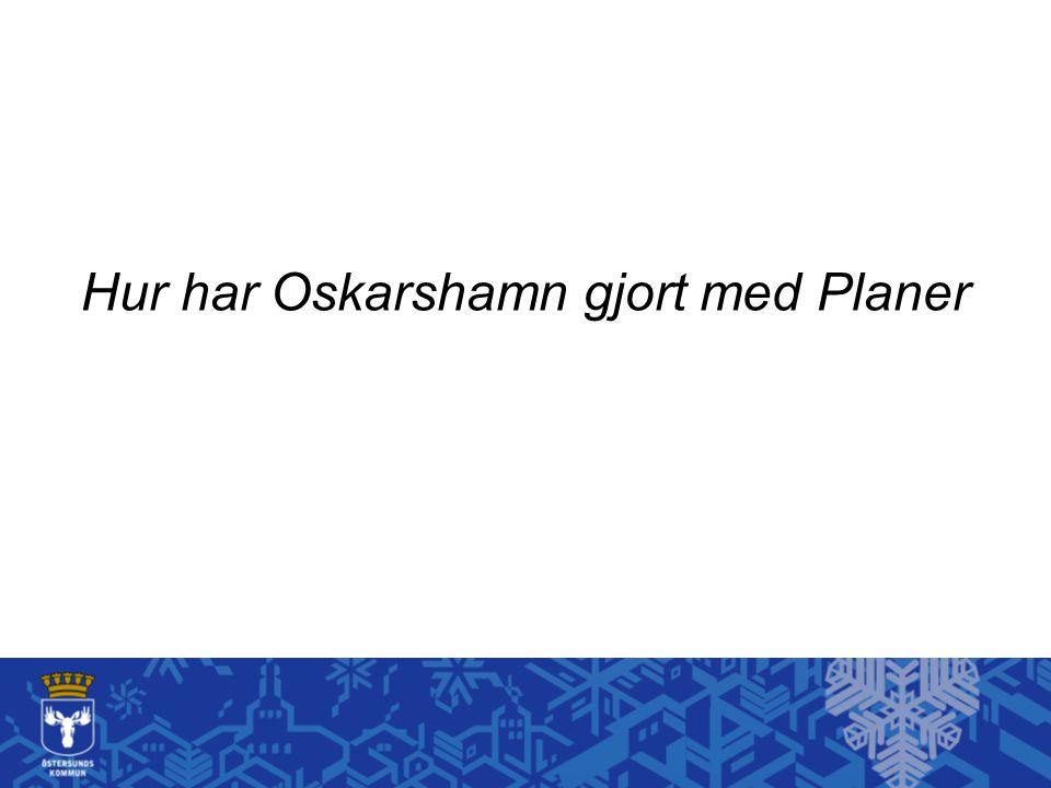 Hur har Oskarshamn gjort med Planer