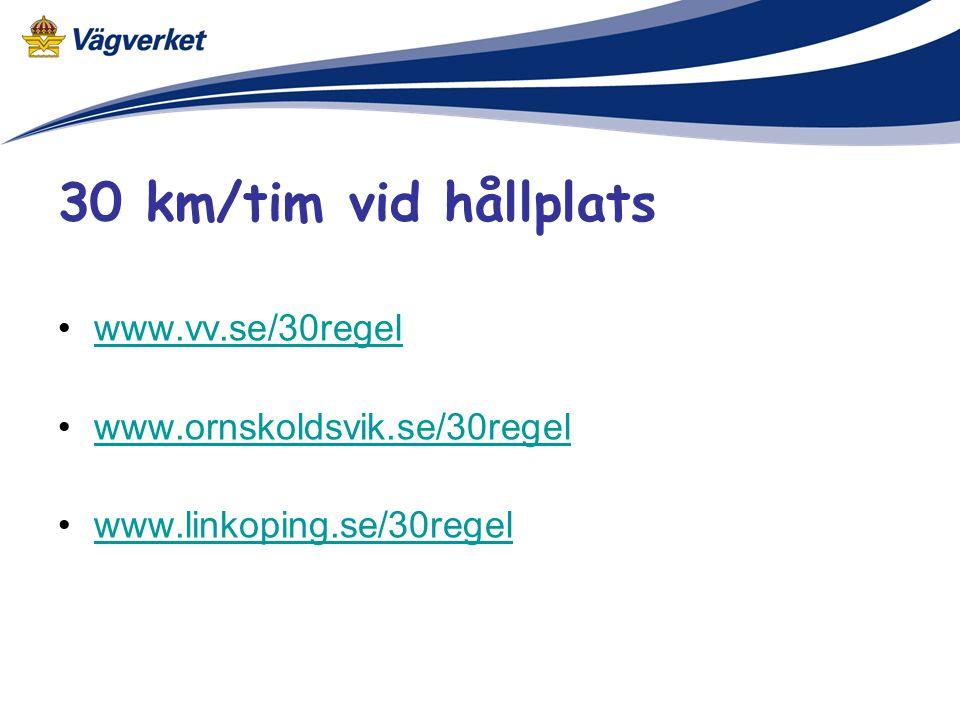 30 km/tim vid hållplats www.vv.se/30regel www.ornskoldsvik.se/30regel