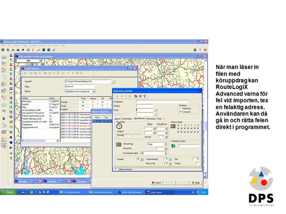 När man läser in filen med köruppdrag kan RouteLogiX Advanced varna för fel vid importen, tex en felaktig adress. Användaren kan då gå in och rätta felen direkt i programmet.