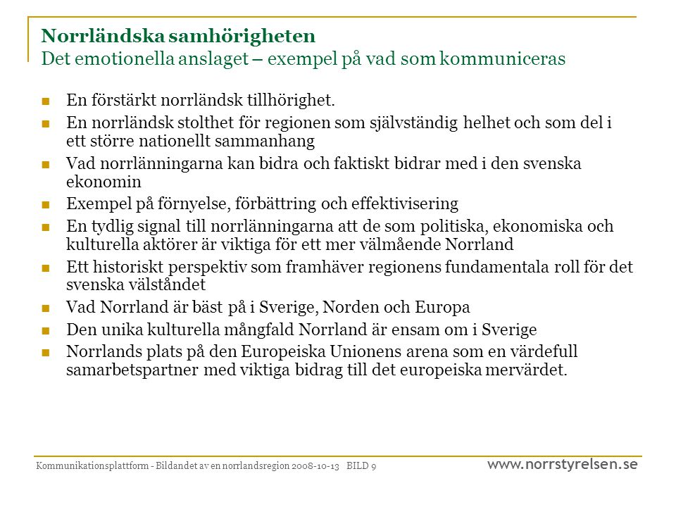 Norrländska samhörigheten Det emotionella anslaget – exempel på vad som kommuniceras