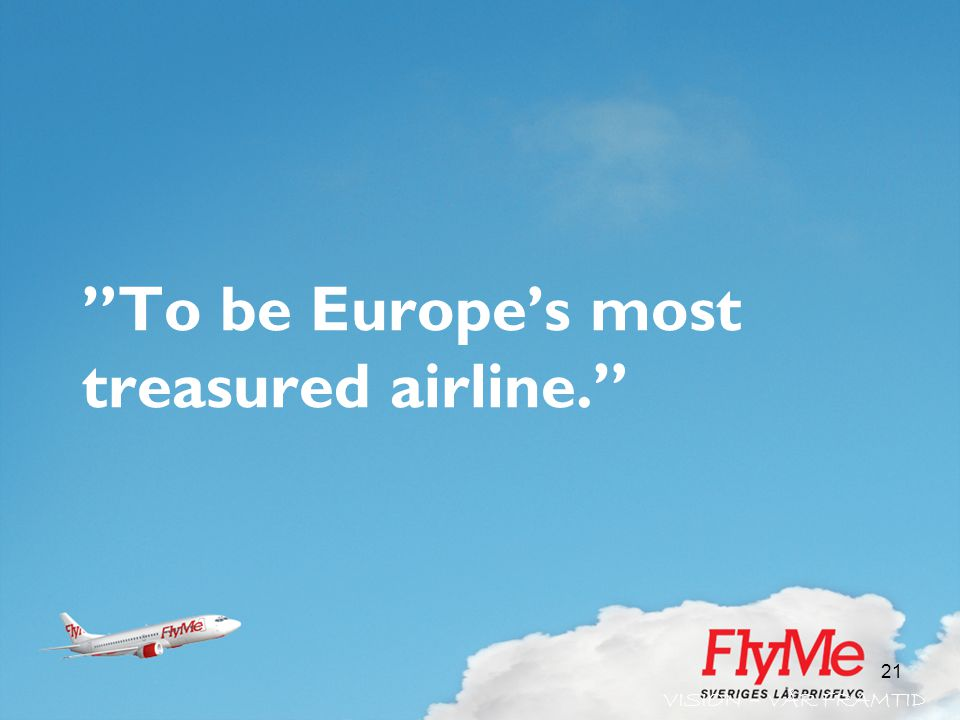 To be Europe's most treasured airline.