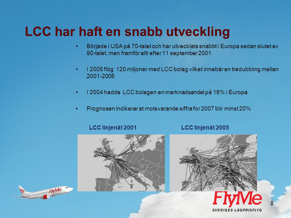 LCC har haft en snabb utveckling