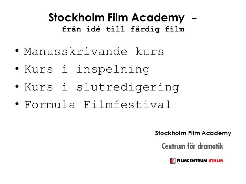 Stockholm Film Academy - från idé till färdig film