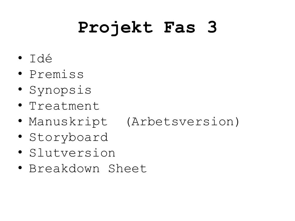 Projekt Fas 3 Idé Premiss Synopsis Treatment