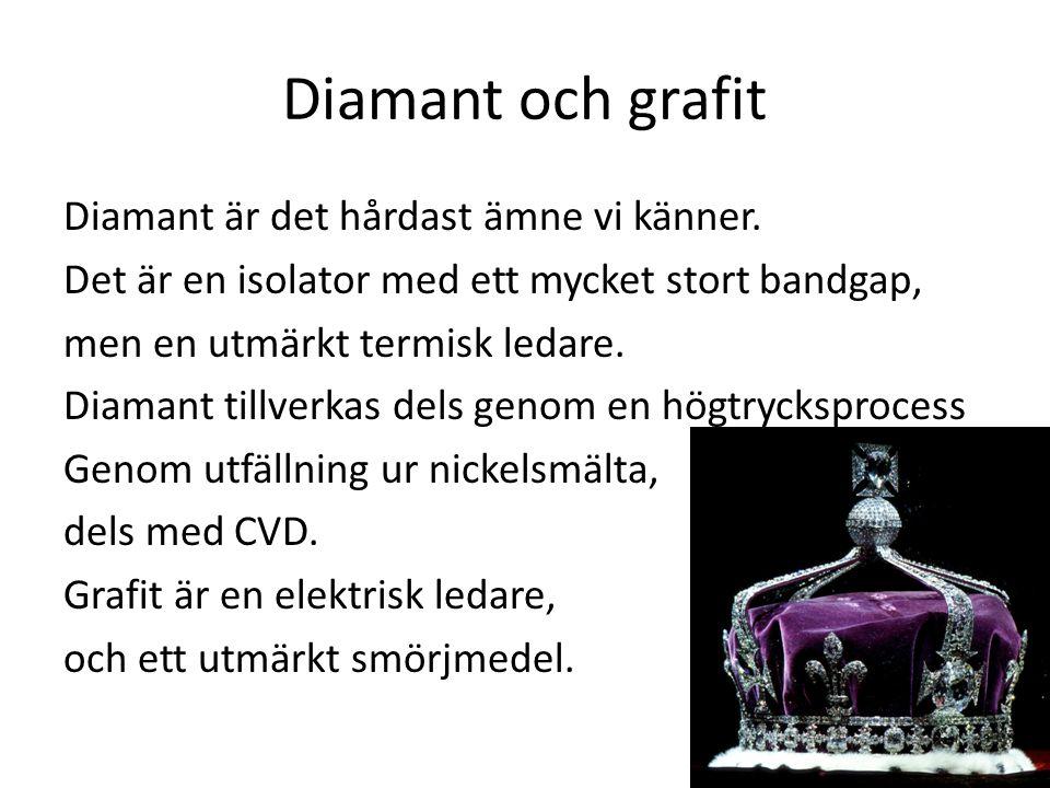 Diamant och grafit Diamant är det hårdast ämne vi känner.