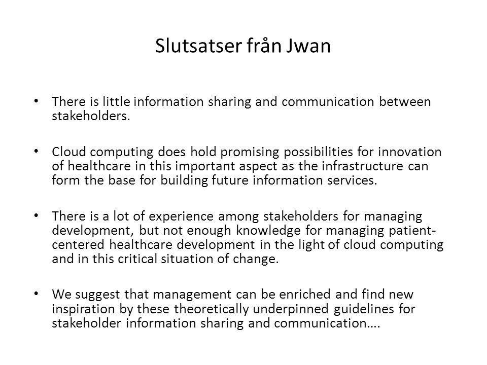 Slutsatser från Jwan There is little information sharing and communication between stakeholders.