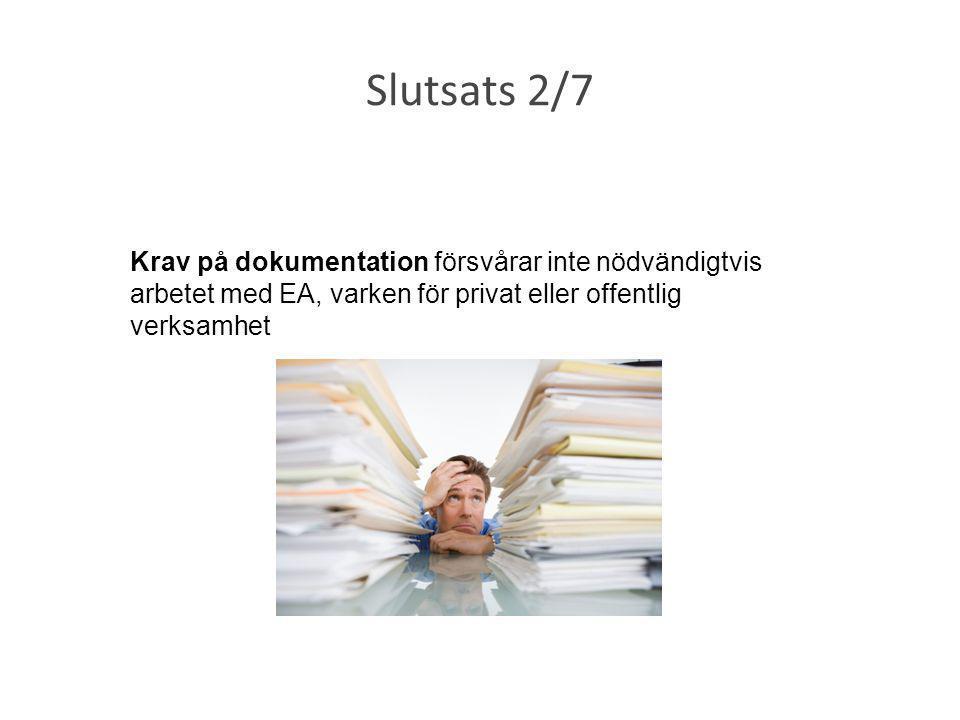 Slutsats 2/7 Krav på dokumentation försvårar inte nödvändigtvis arbetet med EA, varken för privat eller offentlig verksamhet.