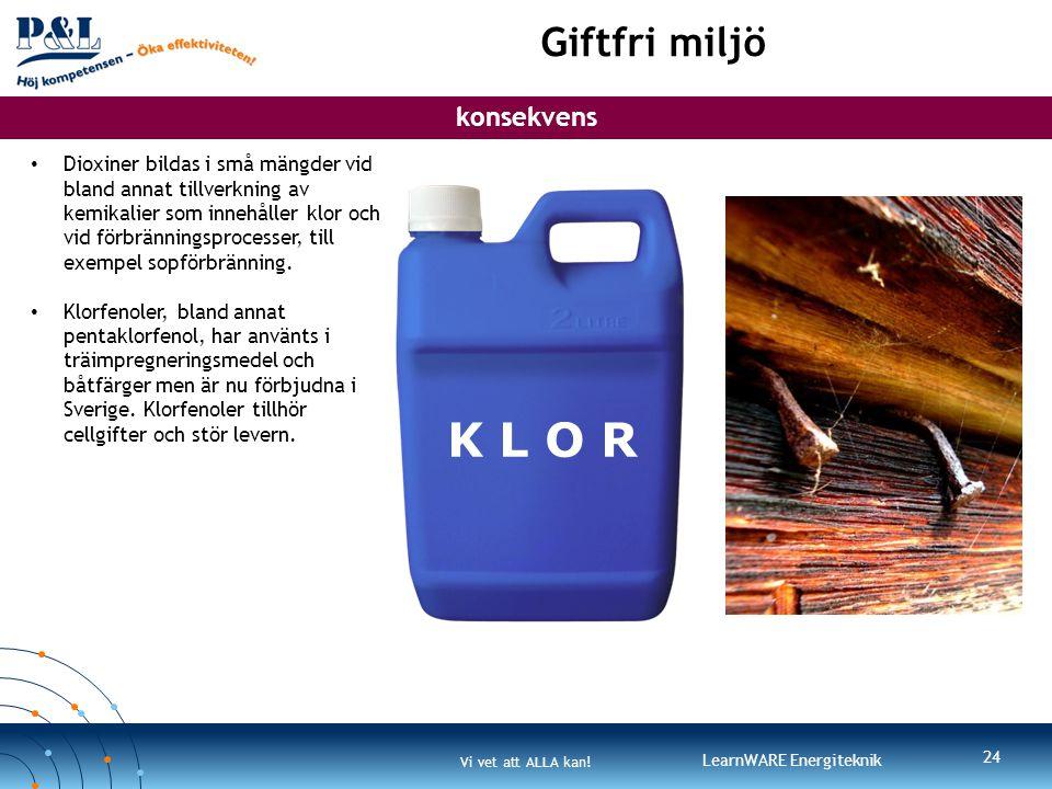 K L O R Giftfri miljö konsekvens konsekvens