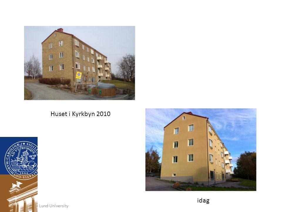 Huset i Kyrkbyn 2010 idag Lund University