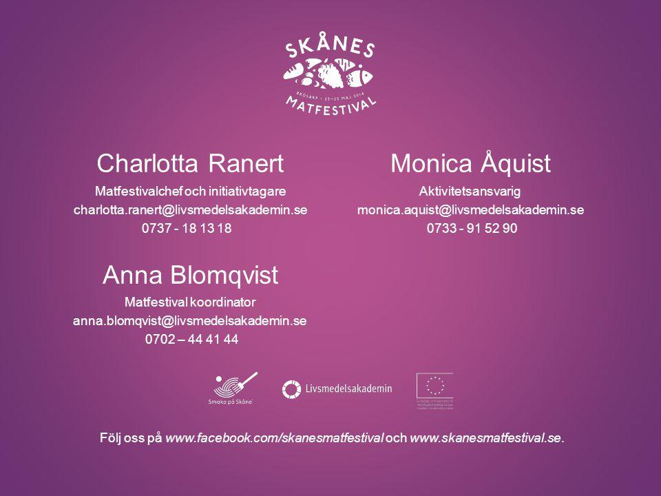 Monica Åquist Aktivitetsansvarig monica.aquist@livsmedelsakademin.se